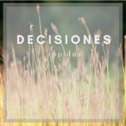 Rápidas decisiones