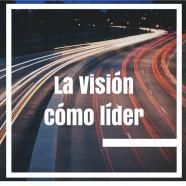 La visión como líder